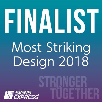 Signs Express Most Striking Design Finalist 2018